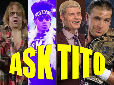 ASK TITO:  Zombies in WWE, Velveteen Dream NXT Release, AEW Dynamite Television Changes, and More