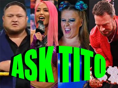ASK TITO:  USA Network Upset at WWE?, Samoa Joe NXT Return, Eva Marie, LA Knight, Hell in a Cell Predictions, & More