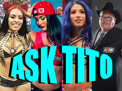 ASK TITO:  Zelina Vega's WWE Return, Nikki Bella's Chyna Comments, Sasha Banks, Jim Ross/AEW, and Much More